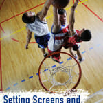Basketball Conditioning: Setting Screens and Reading the Defense