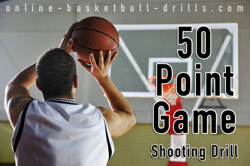 50 point game shooting drill