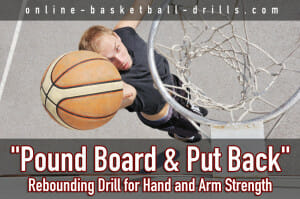 pound put back rebounding drill