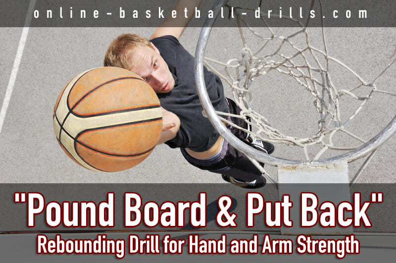 pound put back rebounding drill