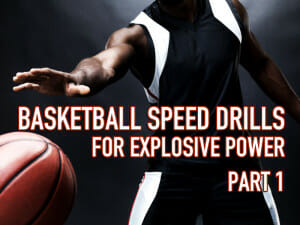 BASKETBALL SPEED DRILLS 1