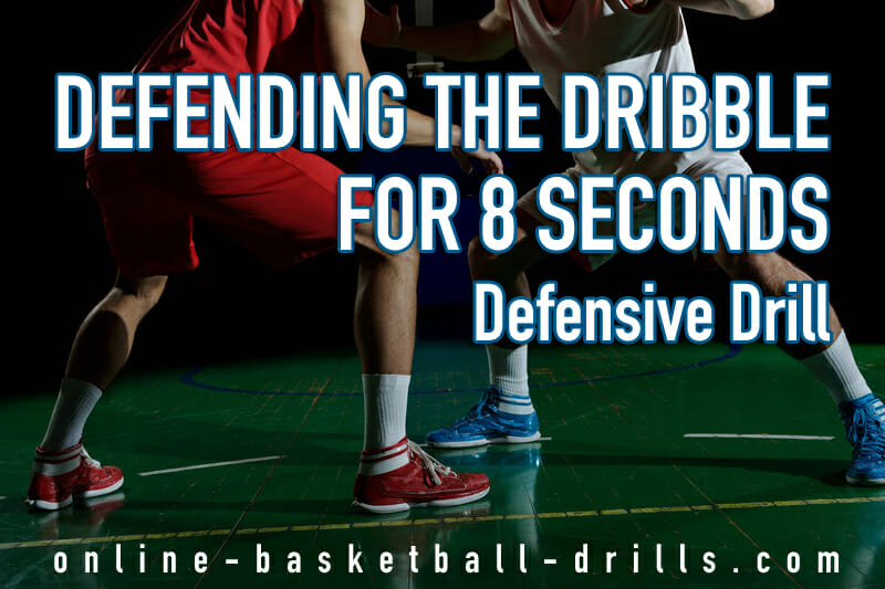 defensive drill dribble 8 seconds