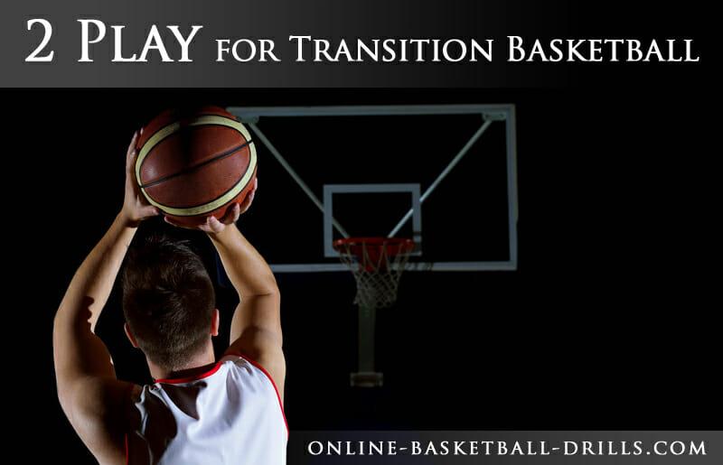 2 play transition basketball