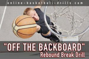 off the backboard rebound break drill 2