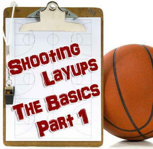 shooting layups the basics part 1
