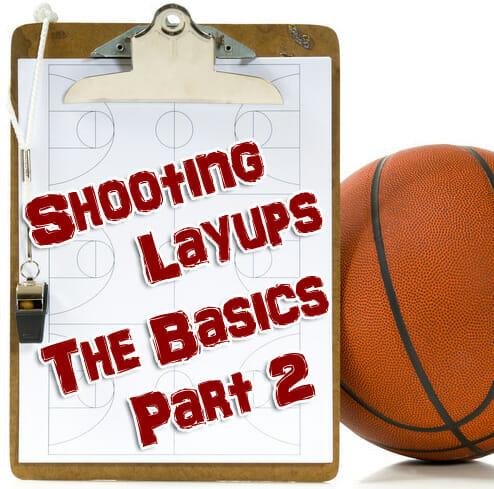 shooting layups the basics part 2