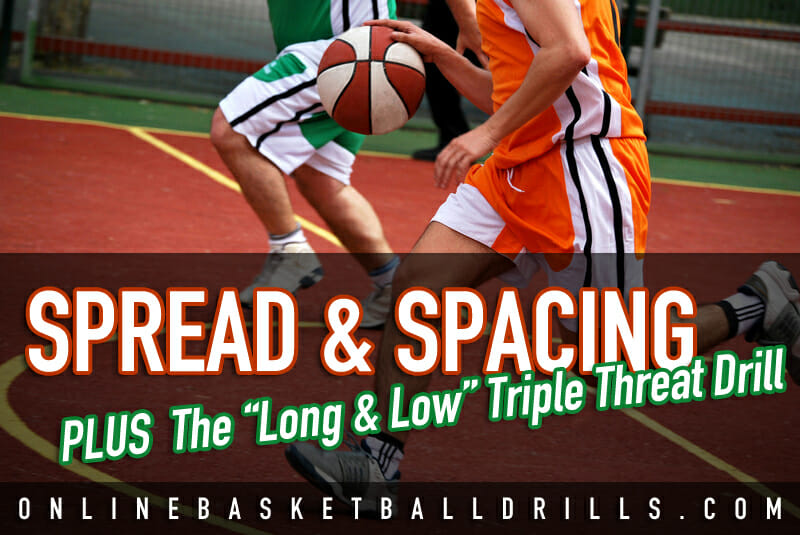 spread and spacing triple threat drill