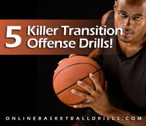 5 killer transition offense drills