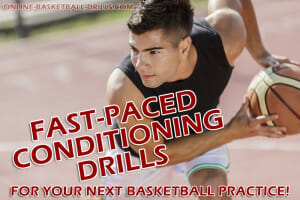 FAST PACED CONDITIONING DRILLS